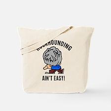 Funny Rockhounding Ain't Easy Tote Bag