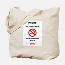 Proud Ex-Smoker - Breathing Free Since 2002 Tote B