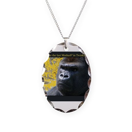 Who ate the last MutherF'in Twinkie!!!! Necklace O