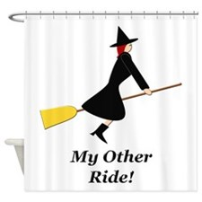 My Other Ride Broom Shower Curtain
