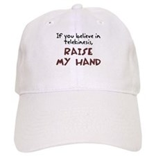 If you believe in telekinesis Baseball Cap