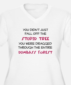 You didn't just fall of the stupid tree T-Shirt