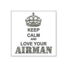 "Keep Calm and LOVE Your Airman Square Sticker 3"" x"