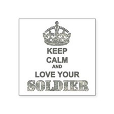 """Keep Calm and LOVE Your Soldier Square Sticker 3"""""""