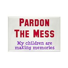 Pardon the mess Rectangle Magnet