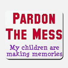 Pardon the mess Mousepad