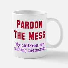 Pardon the mess Mug