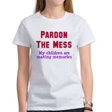 Pardon the mess Tee