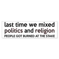 Don't Mix Politics and Religion Bumper Sticker