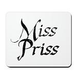 Miss Priss Mousepad