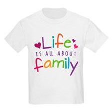 Life Is All About Family T-Shirt