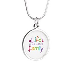 Life Is All About Family Silver Round Necklace