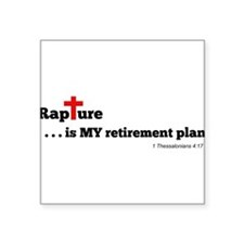 "Rapture is MY retirement plan Square Sticker 3"" x"