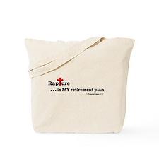 Rapture is MY retirement plan Tote Bag