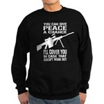 You Can Give PEACE a Chance... Sweatshirt (dark)