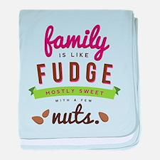 Family Fudge Quote baby blanket