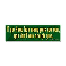 Dont Own Enough Guns Car Magnet 10 x 3