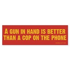 A Gun In Hand Bumper Sticker