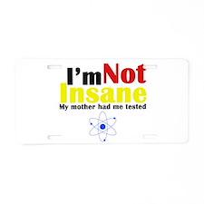 Big Bang Not Insane Aluminum License Plate