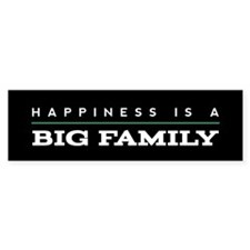 Big Family Quote Happiness Bumper Sticker