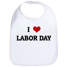 I Love LABOR DAY Bib