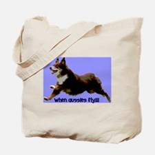 When Aussies Fly Tote Bag