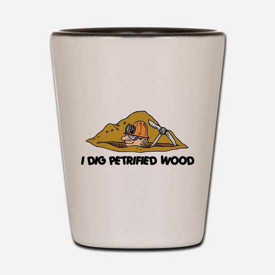 Rockhound I Dig Petrified Wood Shot Glass