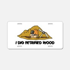 Rockhound I Dig Petrified Wood Aluminum License Pl