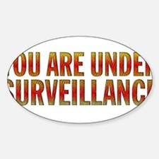 You Are Under Surveillance e7 Sticker (Oval)