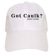 GOT CAULK - Baseball Cap