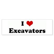 I Love Excavators Bumper Bumper Sticker
