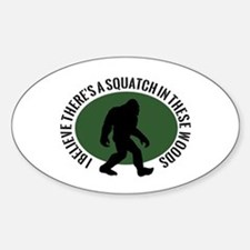 Squatch in these Woods Stickers