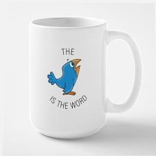 The bird is the word Mugs