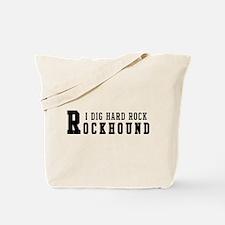 I Dig Hard Rock Rockhound Tote Bag