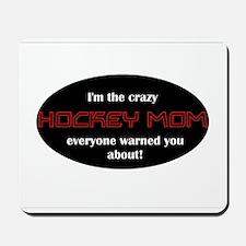 Crazy Hockey Mom T-shirt Mousepad
