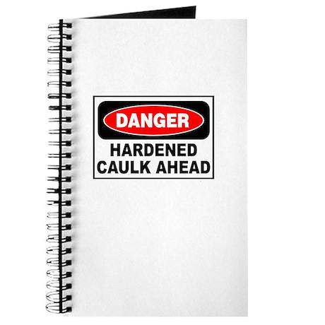 DANGER HARDENED CAULK - Journal