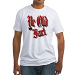 Ye Old fart Fitted T-Shirt