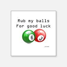 "Rub My Balls for Luck Square Sticker 3"" x 3"""
