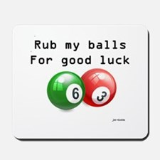 Rub My Balls for Luck Mousepad