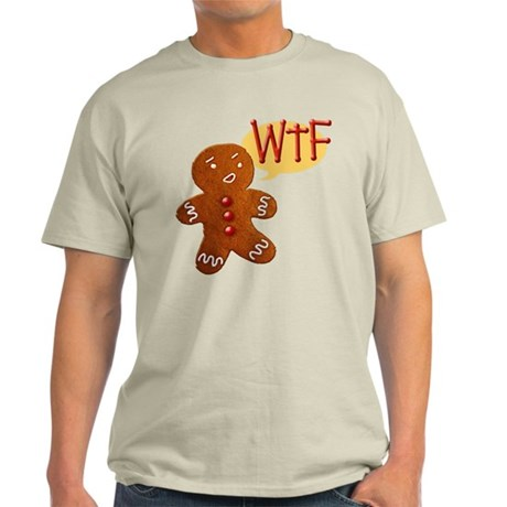gingerbread-wtf_tr.png Light T-Shirt