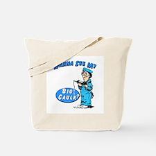 WANNA SEE MY BIG CAULK? -  Tote Bag