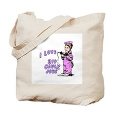 I LOVE BIG CAULK JOBS -  Tote Bag