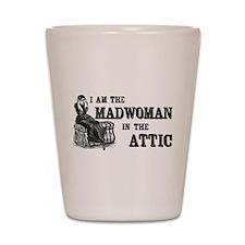 Madwoman In The Attic Shot Glass