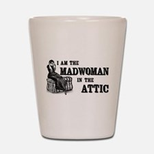 Madwoman In The Attic Shot Glass