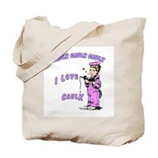 CAULK CAULK CAULK -  Tote Bag