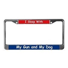 I Sleep with My Gun and My Dog License Plate Frame