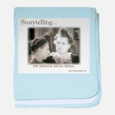 Storytelling...The Original Social Media baby blan
