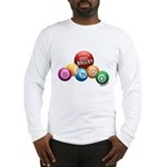 Got Balls? Long Sleeve T-Shirt