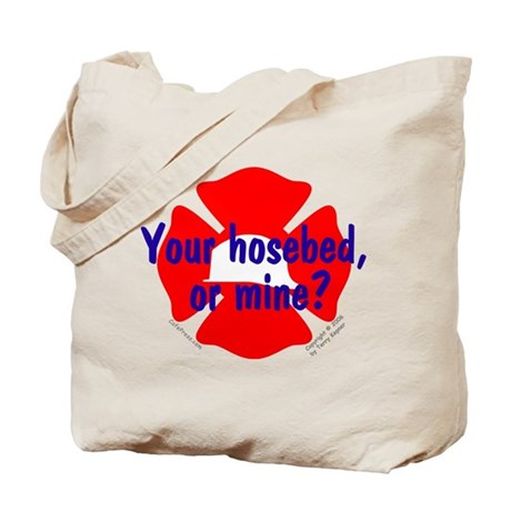 Your Hosebed or Mine? Tote Bag
