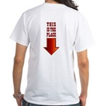 THIS IS THE PLACE! White T-Shirt